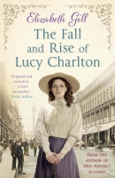 elizabeth gill the fall and rise of lucy charlton