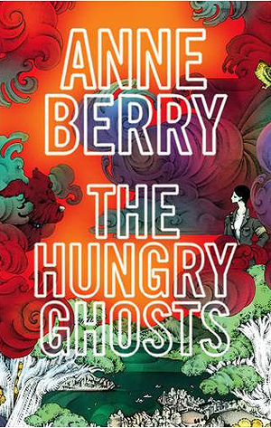 Anne Berry - The Hungry Ghost
