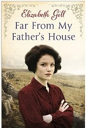 Elizabeth Gill - Far From My Father's house